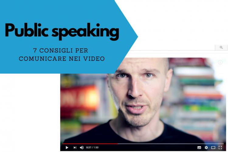 Public speaking 7 consigli per comunicare nei video