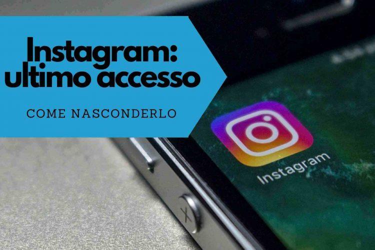 ultimo accesso instagram come nasconderlo