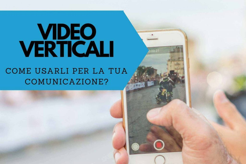 video verticali_come_usarli_nella_strategia_di_comunicazione_video_marketing