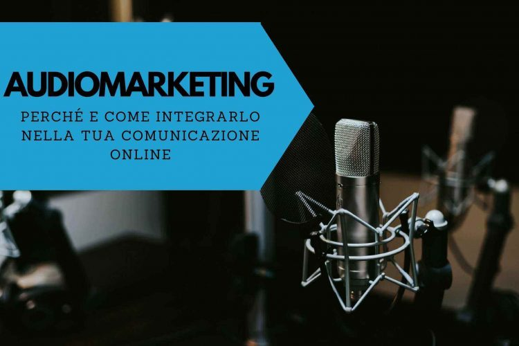 come fare audiomarketing e perché