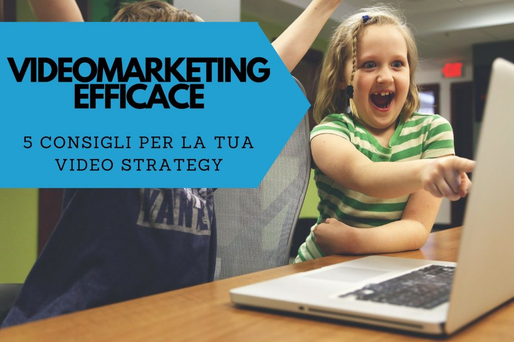 videomarketing efficace 5 suggerimenti