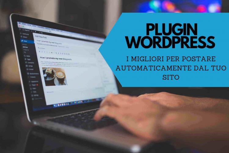 Plugin WordPress i 10 migliori per automatizzare i post